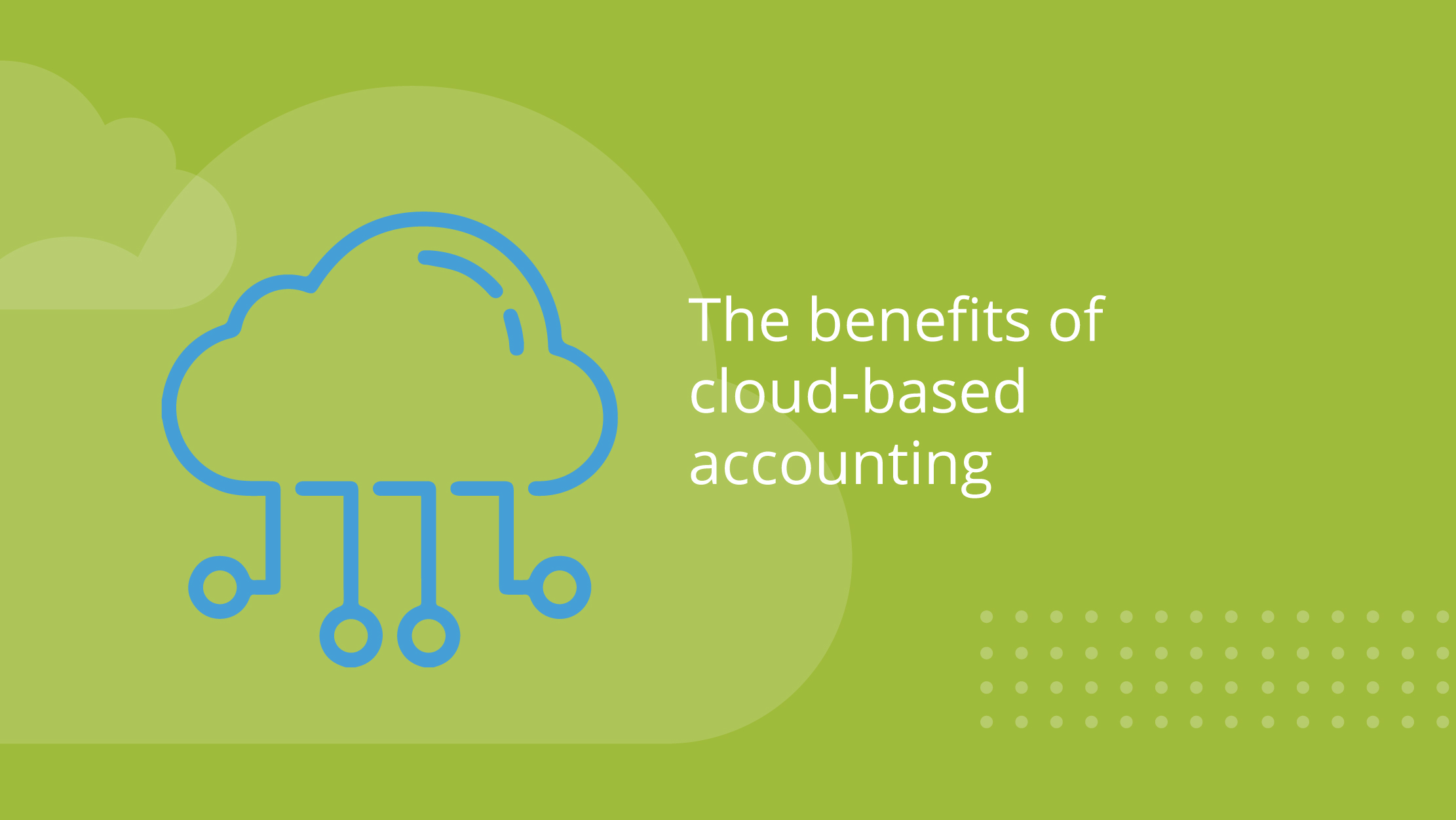 The benefits of cloud-based accounting